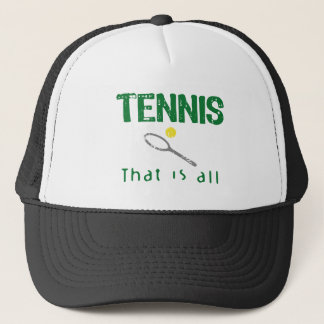 Tennis That Is All Trucker Hat
