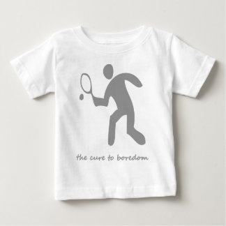 Tennis ....the cure to boredom baby T-Shirt