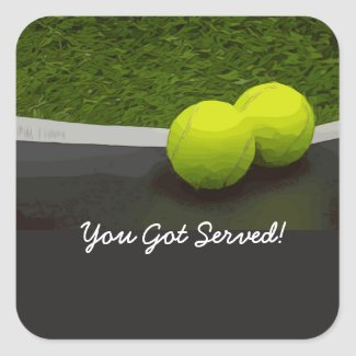 Tennis You Got Served with tennis ball Square Sticker
