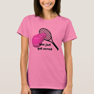 Tennis You Just Got Served Ladies T-shirt