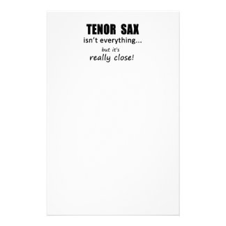 Tenor Sax Isn't Everything Stationery Paper