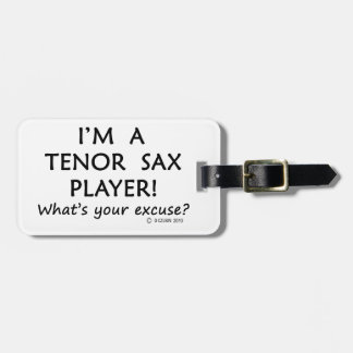 Tenor Sax Player Excuse Luggage Tag