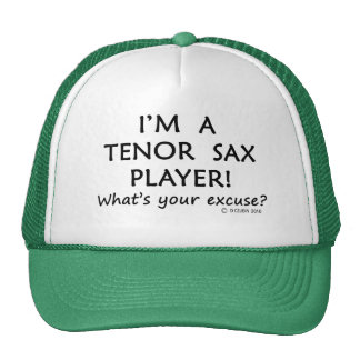 Tenor Sax Player Excuse Trucker Hat