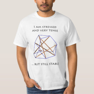 Tensegrity T-Shirt - I am stressed and tense Playera