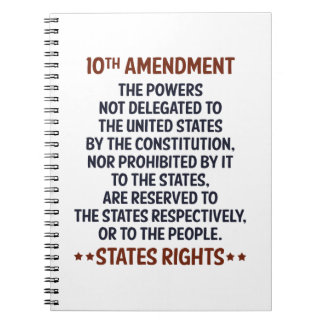 Tenth Amendment Notebook