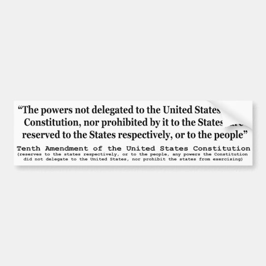 Tenth Amendment to the United States Constitution Bumper Sticker