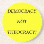 ¡TEOCRACIA de la DEMOCRACIA no! Posavasos Personalizados