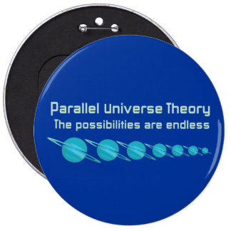 Teoría paralela del universo pin redondo de 6 pulgadas