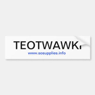 TEOTWAWKI - Bumper Sticker Car Bumper Sticker