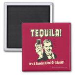 Tequila: Clase especial de estúpido Imán Cuadrado