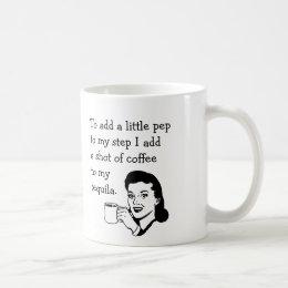 Tequila Coffee Pep Coffee Mug