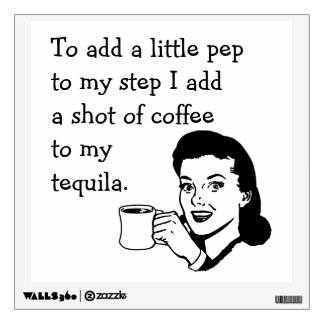 Tequila Coffee Pep Wall Decal