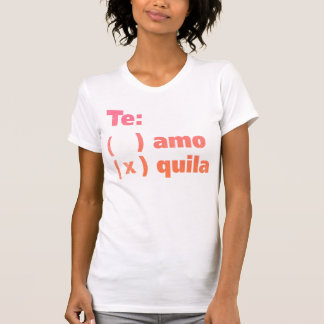 Tequila de Te Amo Playera