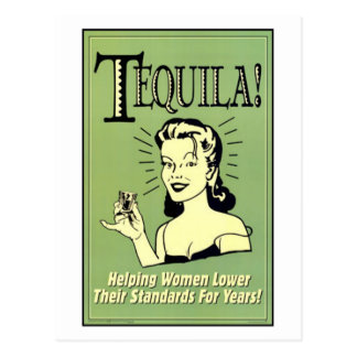 Tequila - Helping Women Lower Their Standards for Post Cards