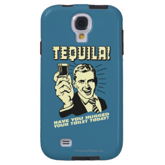 Tequila: Hugged Your Toilet Today Galaxy S4 Case