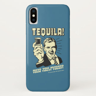 Tequila: Hugged Your Toilet Today iPhone X Case