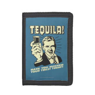 Tequila: Hugged Your Toilet Today Trifold Wallet