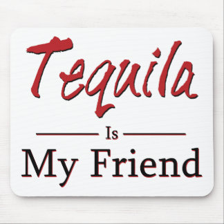 Tequila is My Friend Mouse Pad