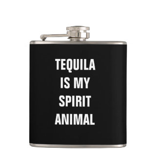 Tequila is my spirit animal flask