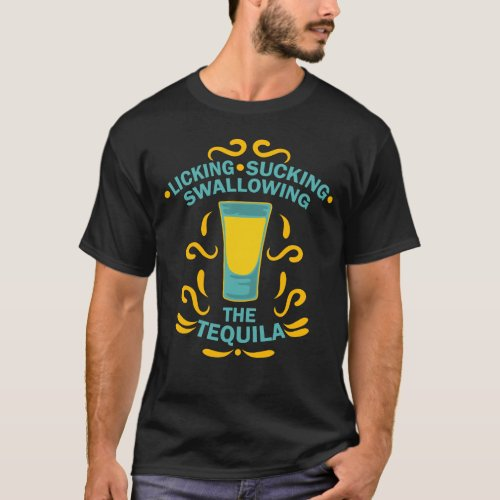 Tequila Lick Suck Swallow I Cinco de Mayo Costume T_Shirt