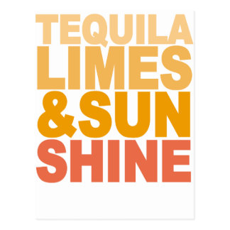 TEQUILA LIMES AND SUN SHINE M.png Post Card