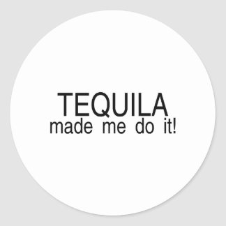 Tequila Made Me Do It Classic Round Sticker
