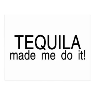 Tequila Made Me Do It Post Card