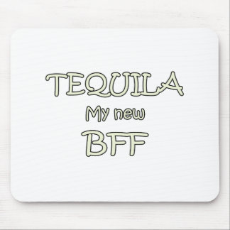Tequila My New BFF Mouse Pad