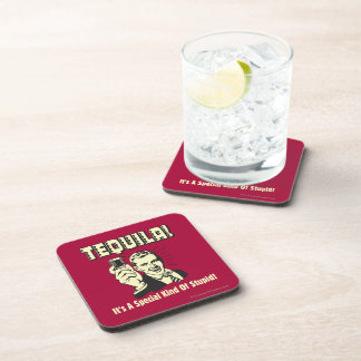 Tequila: Special Kind of Stupid Beverage Coaster