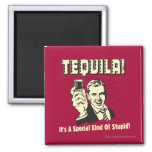 Tequila: Special Kind of Stupid Refrigerator Magnets