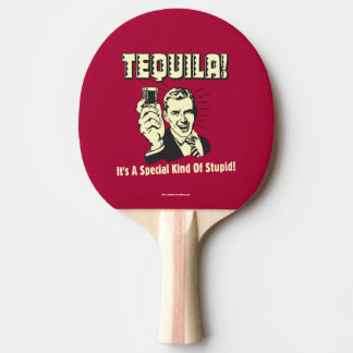 Tequila: Special Kind of Stupid Ping-Pong Paddle