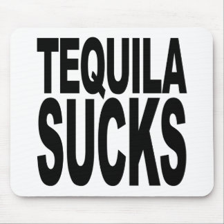 Tequila Sucks Mouse Pad
