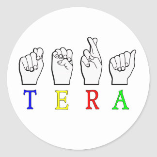 TERA  ASL FINGERSPELLED NAME SIGN CLASSIC ROUND STICKER