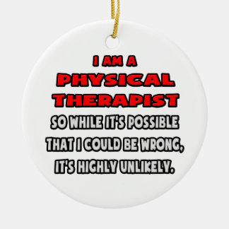 Terapeuta físico divertido. Altamente inverosímil Ornamento De Navidad