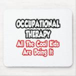 Terapia profesional… todos los niños frescos alfombrilla de raton