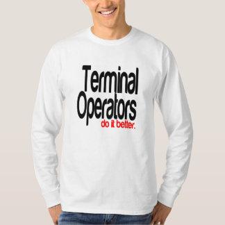 Terminal Operators Do It Better T-Shirt
