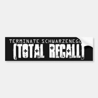 TERMINATE SCHWARZENEGGER (Total Recall) Bumper Sticker