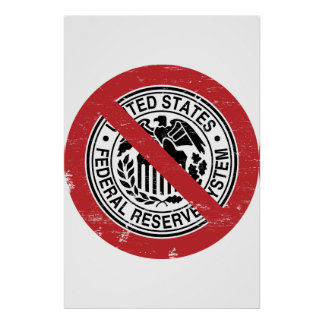 Termine al libertario de FED Federal Reserve Posters