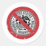 Termine al libertario de FED Federal Reserve Pegatina Redonda