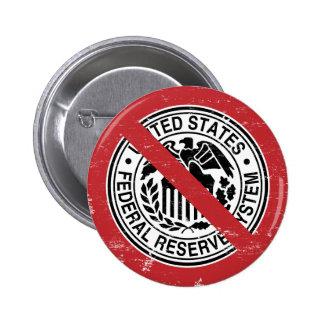 Termine al libertario de FED Federal Reserve Pin Redondo De 2 Pulgadas