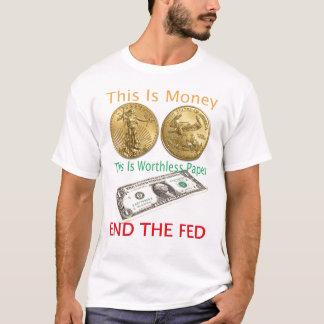 Termine el oro de FED es dinero Playera