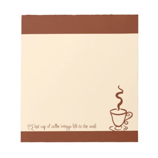 Terra Cotta Brown Life to the Soul Coffee Notepad