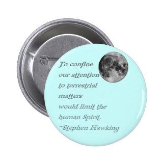 ~*Terrestrial Matters*~ Stephen Hawking Quote Pinback Buttons
