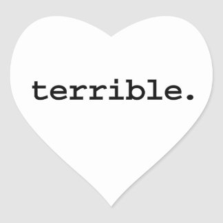 terrible. heart stickers
