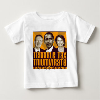 Terrible Tax Triumvirate Baby T-Shirt