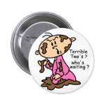 Terrible Two's? Who's Waiting? Baby (PINK) Pinback Buttons