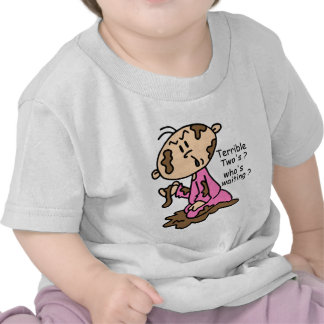 Terrible Two's? Who's Waiting? Baby (PINK) Tee Shirts