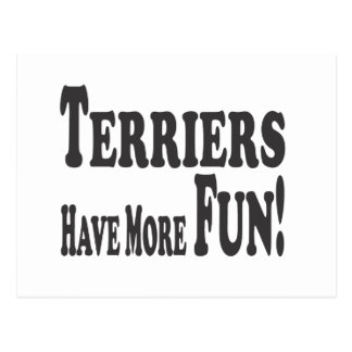 Terriers Have More Fun! Postcard