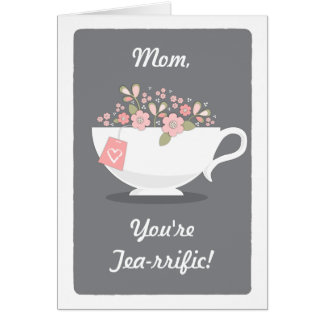 Terrific Mom Tea Lover Mother s Day Card