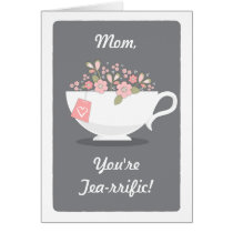 Terrific Mom Tea Lover Mother's Day Card